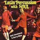 JACK COSTANZO Jack Costanzo & Gerry Woo : Latin Percussion With Soul album cover
