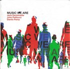 JACK DEJOHNETTE Music We Are album cover