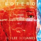 JACK LEE Jack Lee / Bob James : Botero album cover