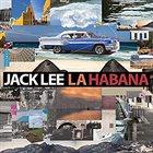 JACK LEE La Habana album cover
