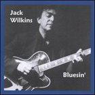 JACK WILKINS (GUITAR) Cruisin for a Bluesin' album cover