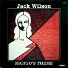 JACK WILSON Margo's Theme album cover