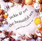 JACKIE & ROY The Beautiful Sea: Songs of Sun, Sand & Sea album cover
