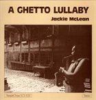 JACKIE MCLEAN A Ghetto Lullaby album cover