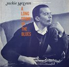 JACKIE MCLEAN A Long Drink of the Blues album cover
