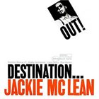JACKIE MCLEAN Destination... Out! Album Cover