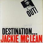 JACKIE MCLEAN Destination... Out! album cover