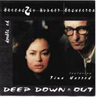 JACKIE ORSZACZKY Orszaczky Budget Orchestra Featuring Tina Harrod : Deep Down & Out album cover