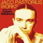 JACO PASTORIUS Jaco Pastorius Works Selected By Baijaku Nakamura album cover