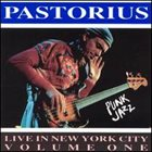 JACO PASTORIUS Live in New York City, Volume One: Punk Jazz album cover