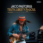 JACO PASTORIUS Truth, Liberty & Soul - Live in NYC: The Complete 1982 NPR Jazz Alive! Recording album cover