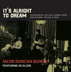 JACOB DUNCAN Jacob Duncan Quintet (feat. JD Allen) : It's Alright To Dream album cover