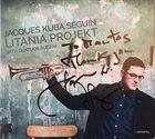 JACQUES KUBA SÉGUIN Jacques Kuba Séguin, Quatuor Bozzini : Litania Project With Quatuor Bozzini album cover