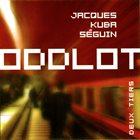JACQUES KUBA SÉGUIN ODD LOT deux-tiers album cover