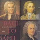 JACQUES LOUSSIER Bach To Bach album cover
