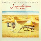 JACQUES LOUSSIER Bach to the Future album cover