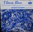JACQUES LOUSSIER Jacques Loussier Et Son Orchestre : L'Heure Bleue album cover