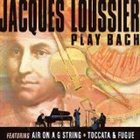 JACQUES LOUSSIER Play Bach album cover