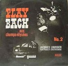 JACQUES LOUSSIER Play Bach Aux Champs-Elysees No. 2 album cover