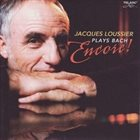 JACQUES LOUSSIER Plays Bach Encore! album cover
