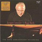 JACQUES LOUSSIER Plays Bach The 50th Anniversary Recording album cover
