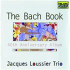 JACQUES LOUSSIER The Bach Book - 40th Anniversary Album album cover