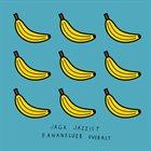 JAGA JAZZIST Bananfluer Overalt album cover