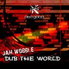 JAH WOBBLE Dub The World album cover