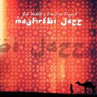 JAH WOBBLE Jah Wobble & MoMo Project : Maghrebi Jazz album cover