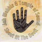 JAH WOBBLE Jah Wobble & Temple Of Sound : Shout At The Devil album cover