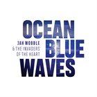 JAH WOBBLE Jah Wobble & The Invaders Of The Heart : Ocean Blue Waves album cover