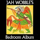 JAH WOBBLE Jah Wobble's Bedroom Album album cover
