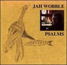 JAH WOBBLE Psalms album cover