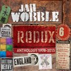 JAH WOBBLE Redux: Anthology 1978-2015 album cover