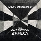 JAH WOBBLE The Butterfly Effect album cover