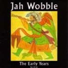 JAH WOBBLE The Early Years album cover