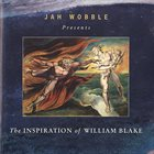 JAH WOBBLE The Inspiration of William Blake album cover