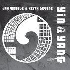 JAH WOBBLE Jah Wobble & Keith Levene : Yin & Yang album cover