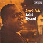 JAKI BYARD Here's Jaki album cover