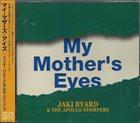 JAKI BYARD My Mother's Eyes album cover