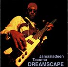JAMAALADEEN TACUMA Dreamscape album cover