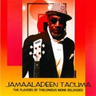 JAMAALADEEN TACUMA The Flavors Of Thelonious Monk Reloaded album cover