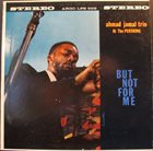 AHMAD JAMAL At The Pershing: But Not For Me Album Cover