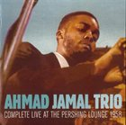 AHMAD JAMAL Complete Live At The Pershing Lounge 1958 album cover