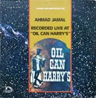 AHMAD JAMAL Live at Oil Can Harry's album cover