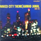 AHMAD JAMAL Naked City Theme album cover