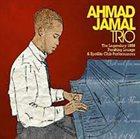 AHMAD JAMAL The Legendary 1958 Pershing Lounge & Spotlite Club Recordings album cover