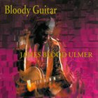 JAMES BLOOD ULMER Bloody Guitar album cover