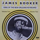 JAMES BOOKER King Of The New Orleans Keyboard Volume Two album cover