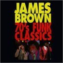 JAMES BROWN 70's Funk Classics album cover